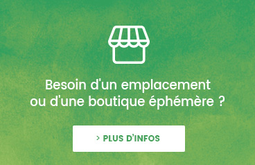 Besoin d'un emplacement ou d'une boutique éphémère ?